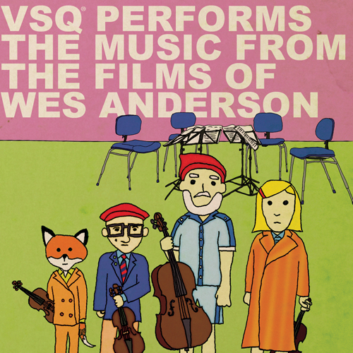 VSQ Performs Music from the Films of Wes Anderson