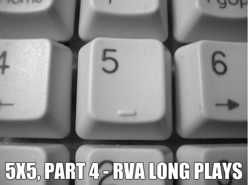 5x5, Part 4 - RVA Long Plays